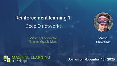 Online MLMU #9b: Reinforcement learning 1: deep Q networks – Michal Chovanec